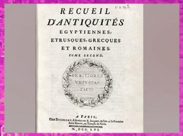 D'après le Recueil d'antiquités - égyptiennes, étrusques, grecques et romaines- , du comte de Caylus, 1752-1767, France, XVIIIe siècle, période Néoclassique. (Marsailly/Blogostelle)
