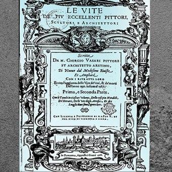D'après La Vie des plus excellents peintres, sculpteurs et architectes, de Giorgio Vasari, édité en 1550 et en 1568, XVIe siècle, Cinquecento, Renaissance italienne. (Marsailly/Blogostelle)